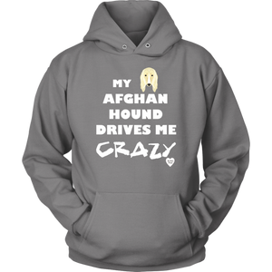 My Afghan Hound Drives Me Crazy Hoodie Grey