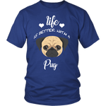 Life Is Better With A Pug T-Shirt