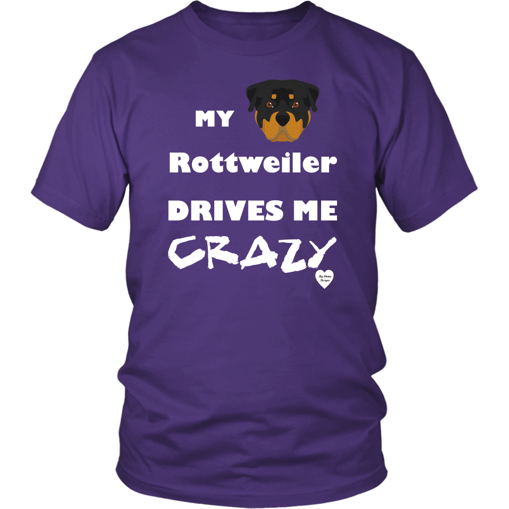 My Rottweiler Drives Me Crazy T-Shirt Purple
