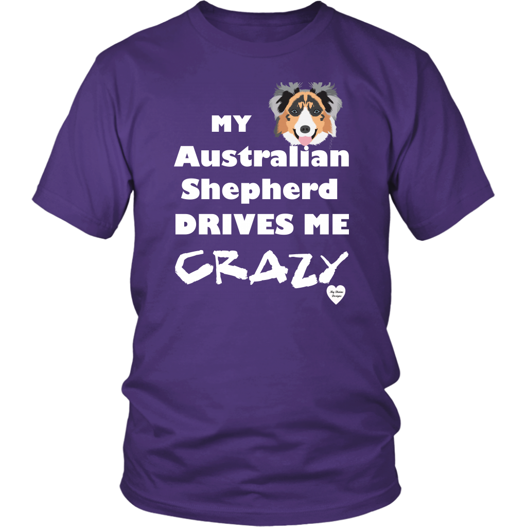 australian shepherd drives me crazy t-shirt purple