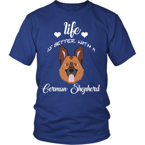 Life Is Better With A German Shepherd T-Shirt