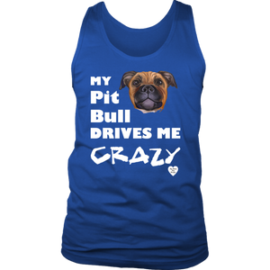 My Pit Bull Drives Me Crazy Tank Top Royal Blue