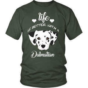 Life Is Better With A Dalmatian T-Shirt