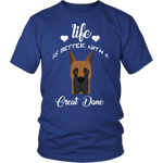 Life Is Better With A Great Dane T-Shirt