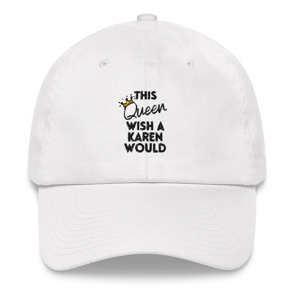 Wish A Karen Would Hat