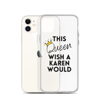 Wish A Karen Would iPhone Case