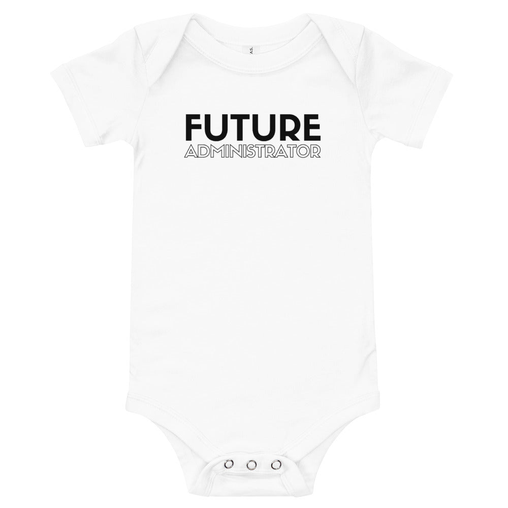"""Future Administration"" onesie"