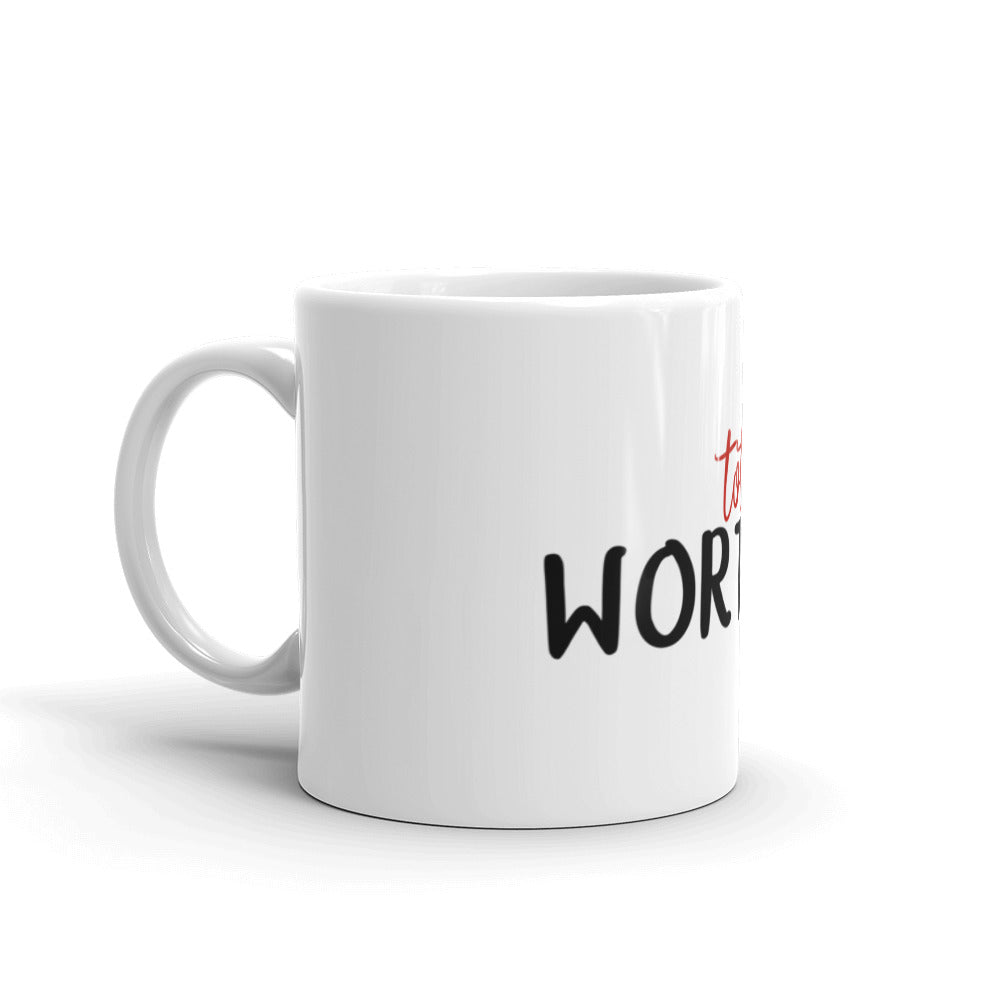 """Worth It"" Mug"