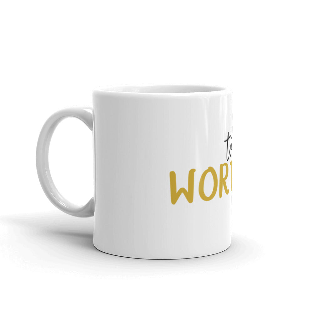 """Worth It"" Gold Mug"
