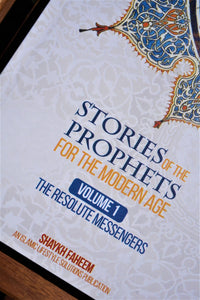 Front cover of the book Stories of the Prophets for the Modern Age - Volume 1: The Resolute Messengers