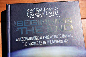 Front cover of the book The Beginning of the End - An Eschatological Endeavour to Unravel the Mysteries of the Modern Age