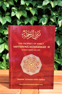 Front cover of the book Sayyiduna Muhammad (Sallallahu `alayhi wa sallam), The Prophet of Mercy: Scenes from His Life