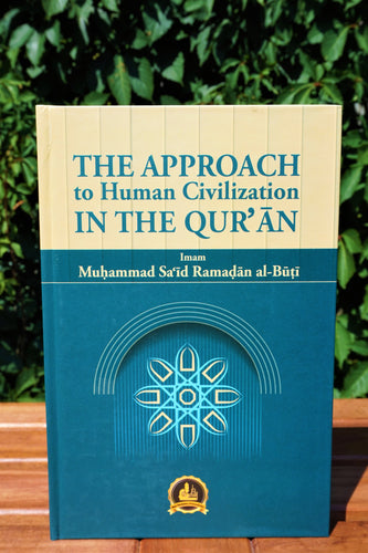 Front cover of the book The Approach to Human Civilization in the Qur'an