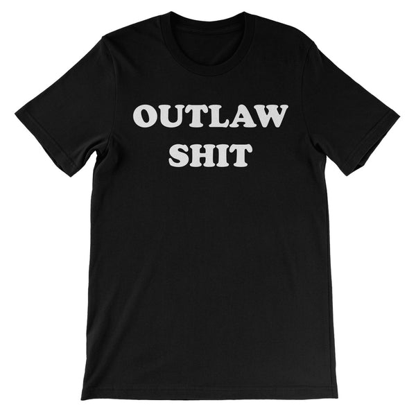 Outlaw Shit Unisex T-Shirt