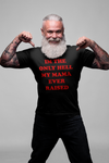 I'm the only Hell my Mama ever Raised Unisex T-shirt
