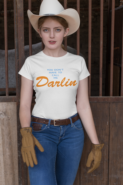You don't have to call me Darlin - Women's T-shirt