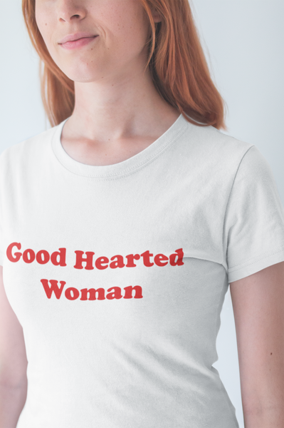 Good Hearted Woman Unisex T-shirt