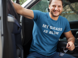 My Grass is Blue (white font) Unisex T-shirt