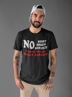 No Shirt, Shoes, Service... Unisex T-Shirt