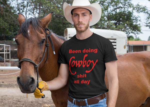 Been Doing Cowboy Shit All Day Unisex T-shirt