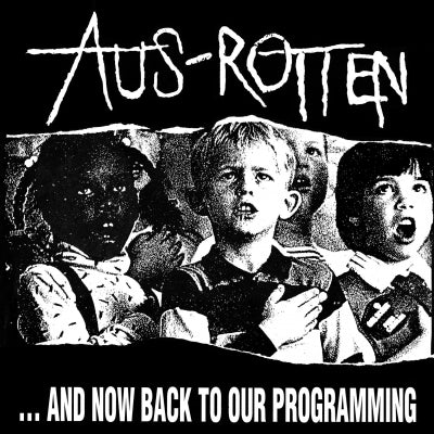 "AUS-ROTTEN - …And Now Back To Our Programming"" LP"