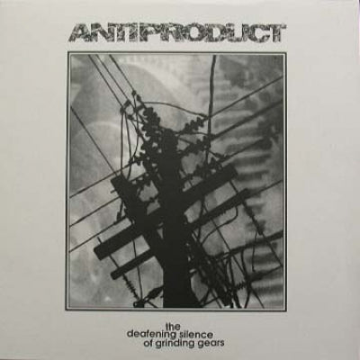 ANTIPRODUCT - The Deafening Silence of Grinding Gears LP