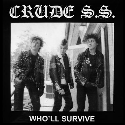 CRUDE SS - Who'll Survive (Compilation) LP