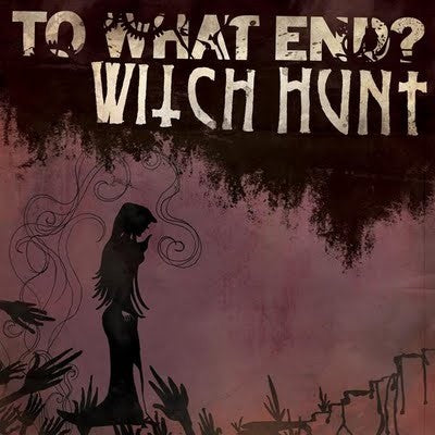To What End? / Witch Hunt split 7
