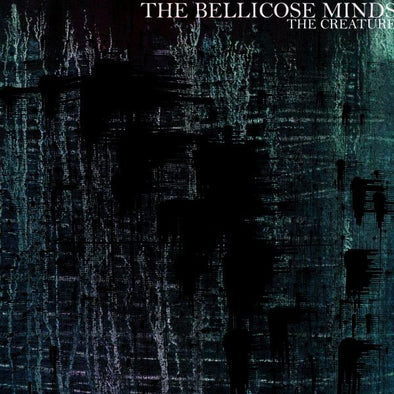 THE BELLICOSE MINDS - THE CREATURE LP