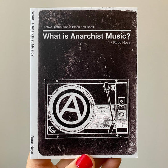 WHAT IS ANARCHIST MUSIC? - RUUD NOYS