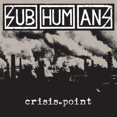 SUBHUMANS - CRISIS POINT 12""