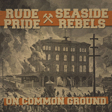 Rude Pride / Seaside Rebels - On Common Ground
