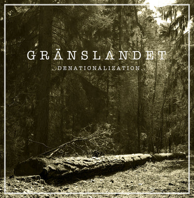 "Gränslandet - ""Denationalization"" LP"