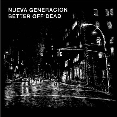 BETTER OFF DEAD / NUEVA GENERACION split 7""