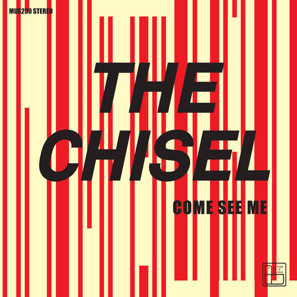 The Chisel - Come See Me/ Not The Only One EP