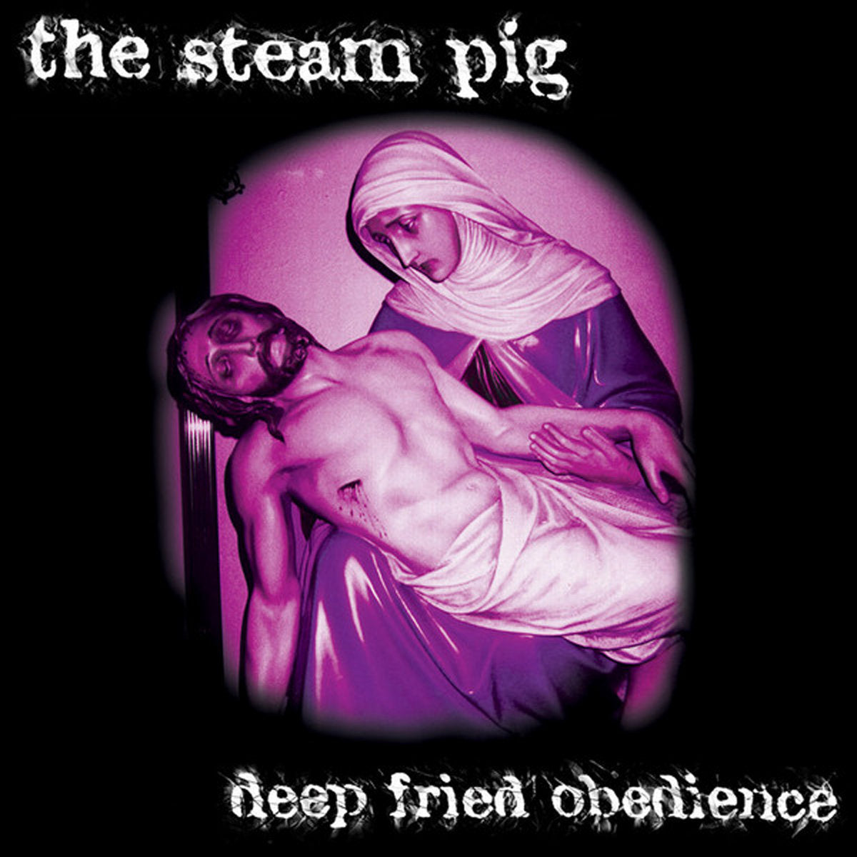 """The Steam Pig -   Deep Fried Obedience 12"""""""