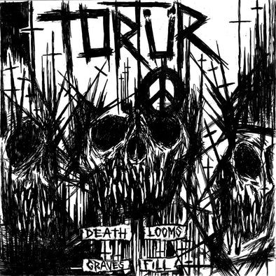 TORTÜR – Death Looms Graves Fill 7""