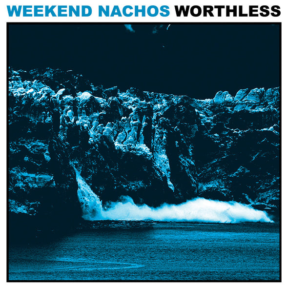 Weekend Nachos ‎– Worthless