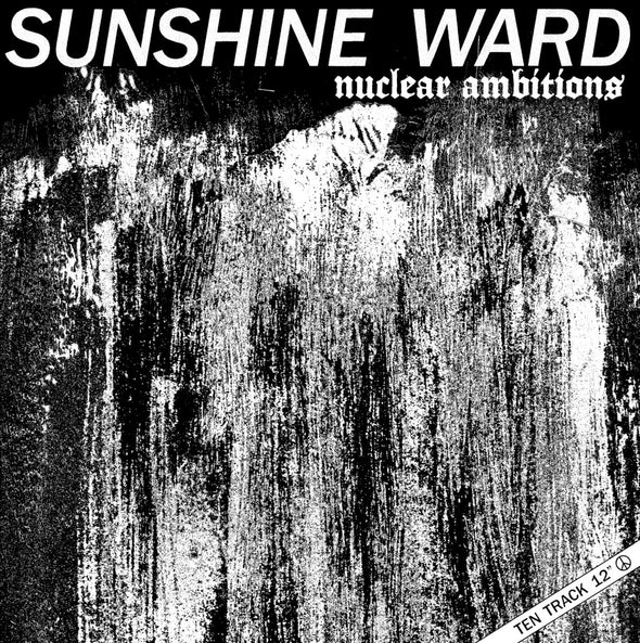 SUNSHINE WARD - Nuclear Ambitions LP