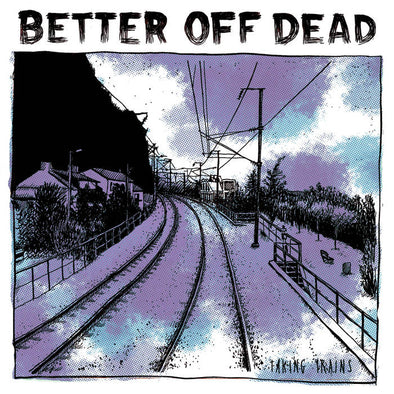 "BETTER OFF DEAD ""Taking Trains"" 12"""