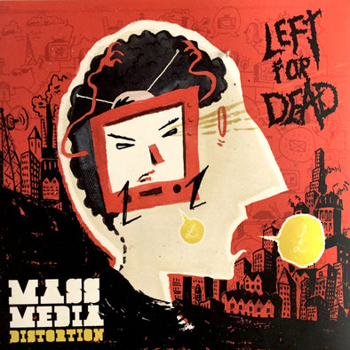 Left For Dead ‎– Mass Media Distortion