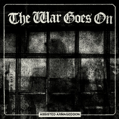 "THE WAR GOES ON ""Assisted Armageddon"" LP"