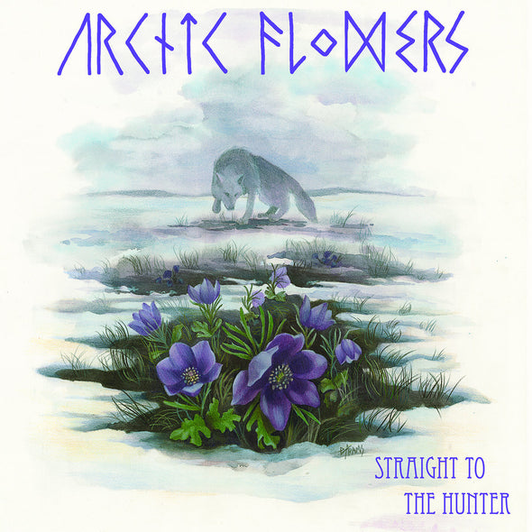 ARCTIC FLOWERS Straight to the Hunter LP