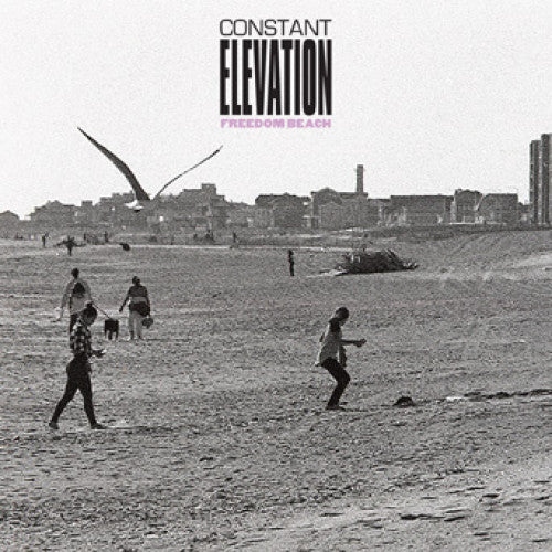 Constant Elevation - Freedom Beach 7""