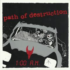 Path of Destruction - 1:00am 7""
