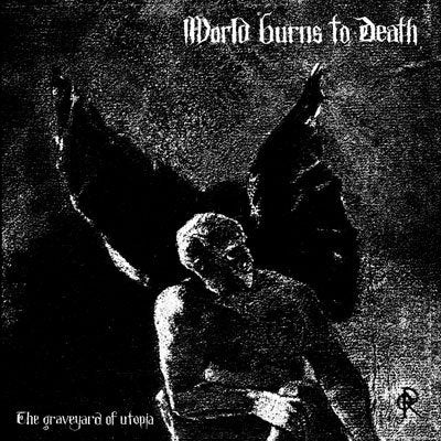 "WORLD BURNS TO DEATH - ""GRAVEYARD OF UTOPIA"" LP"