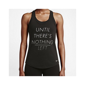 "NIKE - WOMEN'S DRI-FIT BLEND TRAINING TANK ""UNTIL THERE'S NOTHING LEFT"""