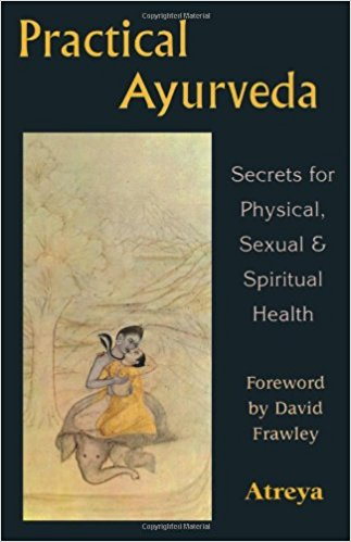 Practical Ayurveda, Secrets for Physical, Sexual and Spiritual - Bio Veda Ayurvedic Books