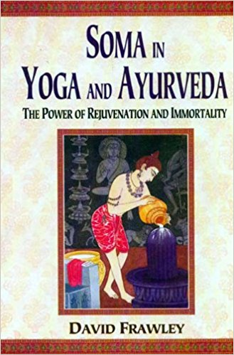 Soma in Yoga and Ayurveda - Bio Veda Ayurvedic Books
