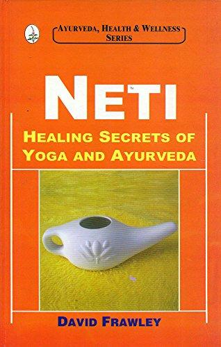 Neti, Healing Secrets of Yoga and Ayurveda - Bio Veda Ayurvedic Books